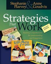 Strategies That Work: Teaching Comprehension for Understanding and Engagement - Harvey, Stephanie / Goudvis, Anne