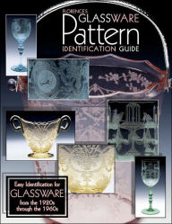 Florences Glassware Pattern Identification Guide - Gene Florence