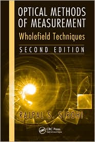 Optical Methods of Measurement: Wholefield Techniques, Second Edition - Rajpal Sirohi, Sirohi S. Sirohi