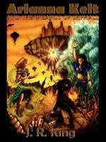 Arianna Kelt and the Wizards of Skyhall - King, J. R.