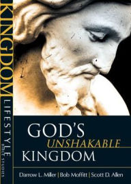 Kingdom Lifestyle Bible Studies - God's Unshakable Kingdom - Allen