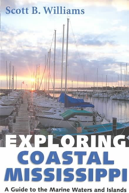Exploring Coastal Mississippi - Scott B Williams