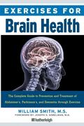 Smith, William: Exercises for Brain Health: The Complete Guide to Prevention and Treatment of Alzheimer´s, Parkinson´s, and Dementia Through Exercise
