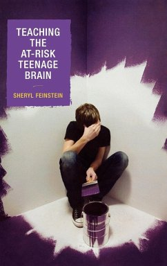 Teaching the At-Risk Teenage Brain - Feinstein, Sheryl