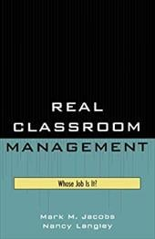 Real Classroom Management: Whose Job Is It? - Jacobs, Mark M. / Langley, Nancy