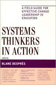 Systems Thinkers in Action: A Field Guide for Effective Change Leadership in Education - Blane Despres (Editor)
