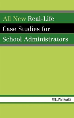 All New Real-Life Case Studies for School Administrators - Hayes, William