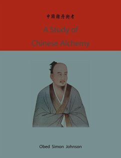 A study of Chinese alchemy - Johnson, Obed Simon