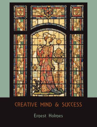 Creative Mind And Success - Ernest Holmes