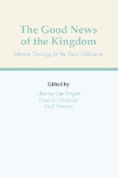 The Good News of the Kingdom: Mission Theology for the Third Millennium - Van Engen, Charles