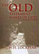 The Old Testament Names of God: A Perspective