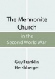 Mennonite Church in the Second World War - Guy F Hershberger