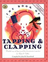 The Book of Tapping & Clapping: Wonderful Songs and Rhymes Passed Down from Generation to Generation for Infants & Toddlers - Feierabend, John M.