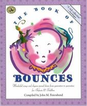 The Book of Bounces: Wonderful Songs and Rhymes Passed Down from Generation to Generation - Feierabend, John M.