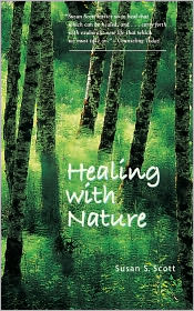 Healing with Nature - Susan S. Scott