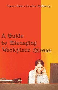 A Guide to Managing Workplace Stress - Hicks, Trevor Caroline, McSherry