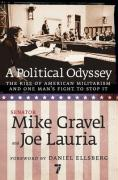 A Political Odyssey: The Rise of American Militarism and One Man's Fight to Stop It