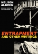 Entrapment and Other Writings - Nelson Algren