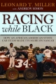 Racing While Black - Leonard Miller; Andrew Simon
