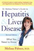Dr. Melissa Palmer's Guide to Hepatitis & Liver Disease: What You Need to Know