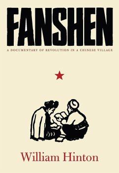 Fanshen: A Documentary of Revolution in a Chinese Village - Hinton, William Magdoff, Fred