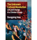 The Unknown Cultural Revolution - Dongping Han