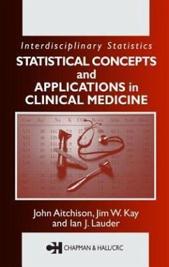 Statistical Concepts and Applications in Clinical Medicine - Lauder, Ian J. Kay, Jim Aitchison, John