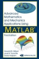 Advanced Mathematics and Mechanics Applications Using MATLAB - Howard B. Wilson; Louis H. Turcotte; David Halpern