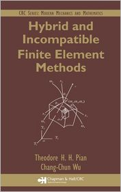Hybrid and Incompatible Finite Element Methods - Theodore H.H. Pian, Chang-Chun Wu