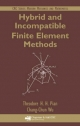 Hybrid and Incompatible Finite Element Methods - Theodore H. H. Pian; Chang-Chun Wu