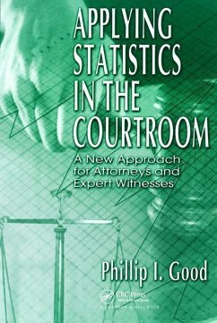 Applying Statistics in the Courtroom - Good, Phillip I. Good Phillip I. , Phillip I. Good, Philip
