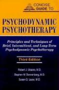 Concise Guide to Psychodynamic Psychotherapy: Principles and Techniques of Brief, Intermittent, and Long-Term Psychodynamic Psychotherapy