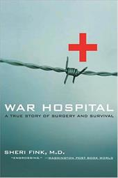 War Hospital: A True Story of Surgery and Survival - Fink, Sheri / Darnton, Kate