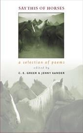 Say This of Horses: A Selection of Poems - Greer, C. E. / Kander, Jenny