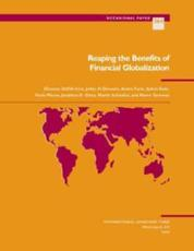 Reaping the Benefits of Financial Globalization - Giovanni Dell'Ariccia, Julian Di Giovanni, Andre Faria