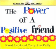The Power of a Positive Friend - Karol Ladd