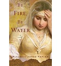 By Fire, by Water - Mitchell Kaplan