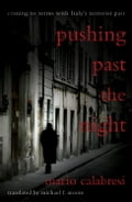 Pushing Past the Night - Mario Calabresi, Michael Moore, Roger Cohen