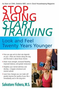Stop Aging, Start Training: Look and Feel Twenty Years Younger - Fichera, Salvatore