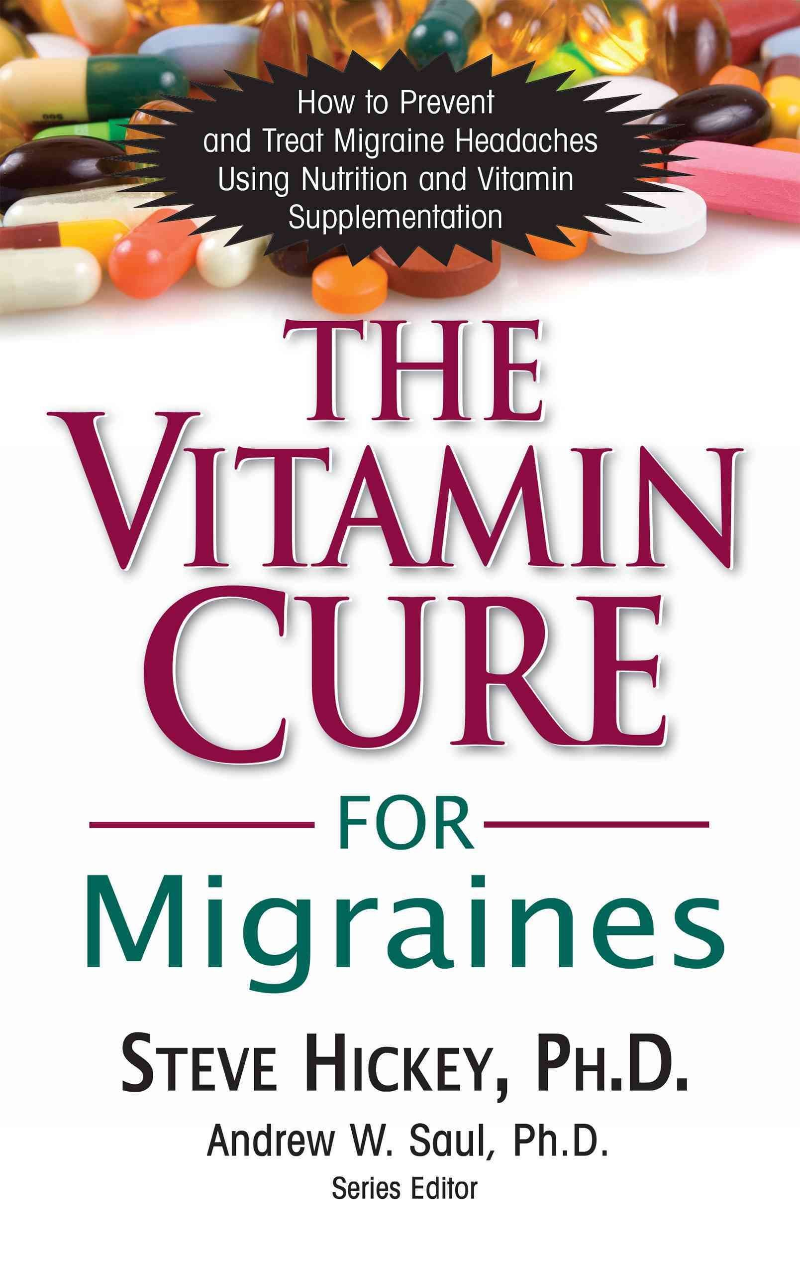 The Vitamin Cure for Migraines - Steve Hickey