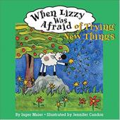 When Lizzy Was Afraid of Trying New Things - Maier, Inger M. / Candon, Jennifer
