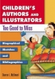 Children's Authors and Illustrators Too Good to Miss - Sharron L. McElmeel