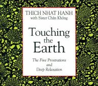 Touching the Earth: The Five Prostrations and Deep Relaxation - Thich Nhat Hanh