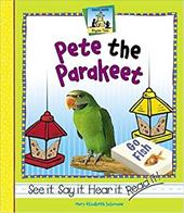 Pete the Parakeet - Salzmann, Mary Elizabeth