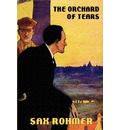 The Orchard of Tears - Professor Sax Rohmer