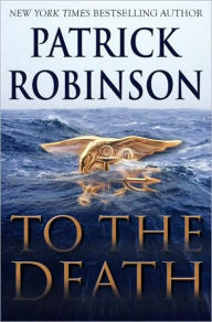 To The Death (Admiral Arnold Morgan Series #10) - Patrick Robinson