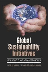 Global Sustainability Initiatives: New Models and New Approaches (PB) - Stoner, James A. F. / Wankel, Charles
