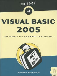 The Book of Visual Basic 2005: .NET Insight for Classic VB Developers - Matthew MacDonald