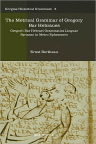 The Metrical Grammar Of Gregory Bar Hebraues - Ernst Bertheau