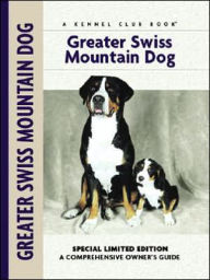 Greater Swiss Mountain Dog (Kennel Club Dog Breed Series) - Nikki Moustaki